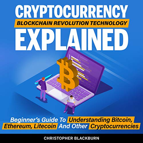 Cryptocurrency Blockchain Revolution Technology Explained cover art