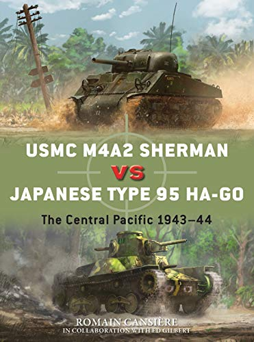 USMC M4A2 Sherman vs Japanese Type 95 HA-GO: The Central Pacific 1943–44 (Duel)