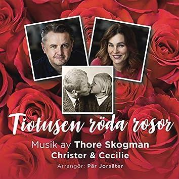 Tiotusen röda rosor (Musik Av Thore Skogman (arr Av Pär Jorsäter))