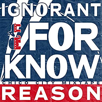 Ignorant for Know Reason