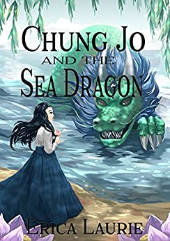 Chung Jo and the Sea Dragon by [Erica Laurie]