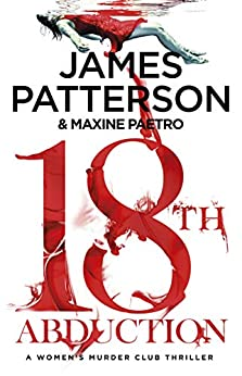 18th Abduction: Two mind-twisting cases collide (Women's Murder Club 18) (Women's Murder Club) by [James Patterson]
