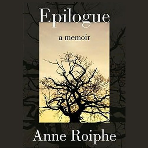 Epilogue     A Memoir              By:                                                                                                                                 Anne Roiphe                               Narrated by:                                                                                                                                 Lorna Raver                      Length: 7 hrs and 42 mins     6 ratings     Overall 3.0
