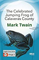 The Celebrated Jumping Frog of Calaveras County /Ingilizce Hikayeler A2 Stage2