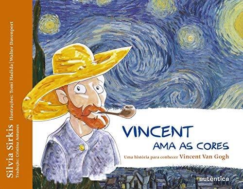 Vincent Ama as Cores. Uma História Para Conhecer Vincent Van Gogh (Em Portuguese do Brasil)