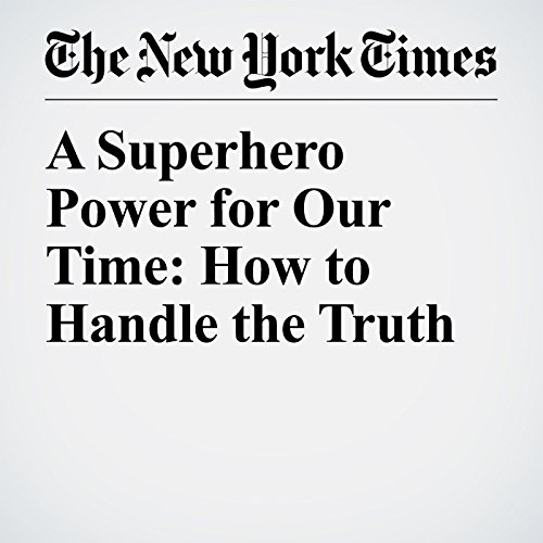 A Superhero Power for Our Time: How to Handle the Truth copertina