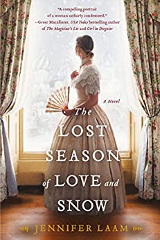 The Lost Season of Love and Snow: A Novel by [Jennifer Laam]