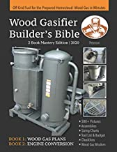 Wood Gasifier Builder's Bible: Off Grid Fuel for the Prepared Homestead: Wood Gas in Minutes