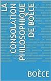La Consolation philosophique de Boèce - Format Kindle - 1,14 €