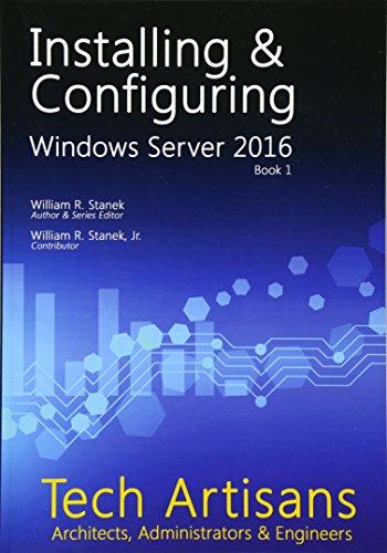 Windows Server 2016: Installing & Configuring: Volume 1