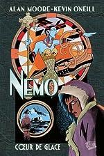 Nemo : coeur de glace - COEUR DE GLACE: COEUR DE GLACE d'Alan Moore