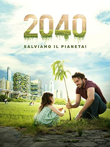 2040: Salviamo Il Pianeta!