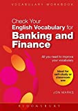 Check Your English Vocabulary for Banking & Finance: All You Need to Improve Your Vocabulary (Check Your English Vocabulary Series) - Jon Marks