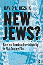 New Jews: Race and American Jewish Identity in 21st-century Film
