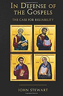 In Defense of the Gospels: The Case for Reliability