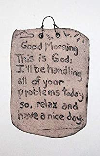 dist by Classyjacs Hand Etched on Flat Stone, A Biblical Quote, Good Morning This is God: I'll Be Handling All of Your Problems Today So, Relax and Have A Nice Day, Old Stone Aged Finish Look