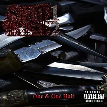 One & One Half