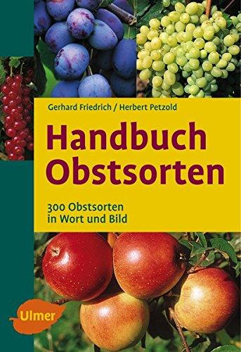 Handbuch Obstsorten - 300 Obstsorten in Wort und Bild