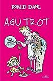 Agu Trot (Colección Alfaguara Clásicos)