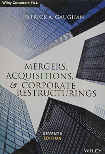 Compare Textbook Prices for Mergers, Acquisitions, and Corporate Restructurings Wiley Corporate F&A 7 Edition ISBN 9781119380764 by Gaughan, Patrick A.