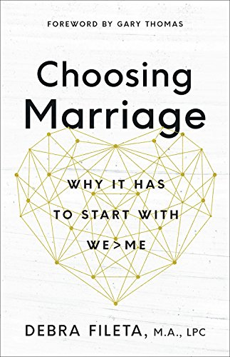 Compare Textbook Prices for Choosing Marriage: Why It Has to Start with We>Me  ISBN 9780736973380 by Fileta, Debra,Thomas, Gary L.