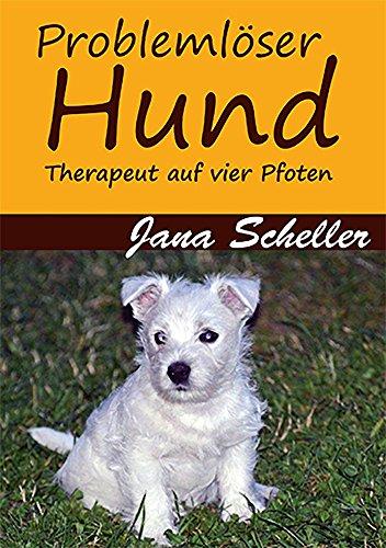 Problemlöser Hund: Therapeut auf vier Pfoten