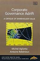 Corporate Governance Adrift: A Critique Of Shareholder Value (The Cournot Centre series)