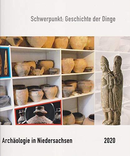 Archäologie in Niedersachsen Bd. 23/2020: Schwerpunkt: Geschichte der Dinge