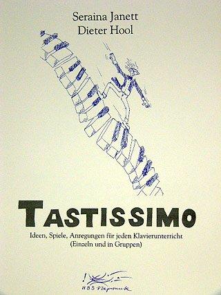 TASTISSIMO - IDEEN SPIELE ANREGUNGEN - arrangiert für Buch [Noten / Sheetmusic] Komponist: JANETT SERAINA HOOL DIETER
