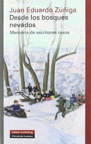 Desde los bosques nevados: Memoria de escritores rusos (Ensayo)