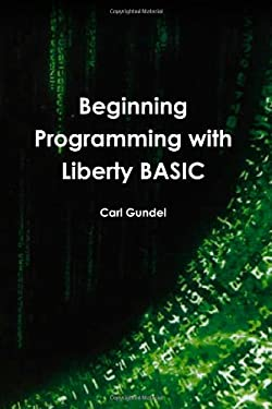 Beginning Programming with Liberty BASIC