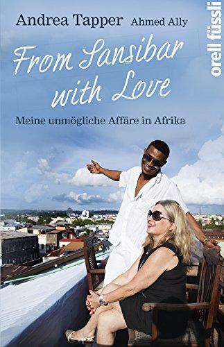 From Sansibar with Love: Meine unmögliche Affäre in Afrika