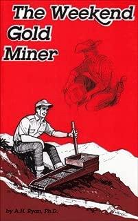 The Weekend Gold Miner Paperback June 4, 1991