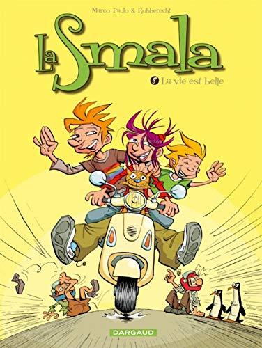 La Smala - tome 8 - Vie est belle (La)