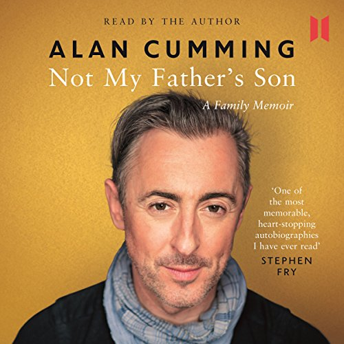 Not My Father's Son     A Family Memoir              By:                                                                                                                                 Alan Cumming                               Narrated by:                                                                                                                                 Alan Cumming                      Length: 6 hrs and 27 mins     1,356 ratings     Overall 4.7