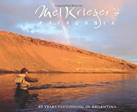 Mel Krieger´s Patagonia - 40 Years Fly Fishing in Argentina