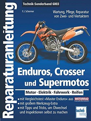 Enduros, Crosser und Supermotos: Motor - Elektrik - Fahrwerk - Reifen (Reparaturanleitungen)