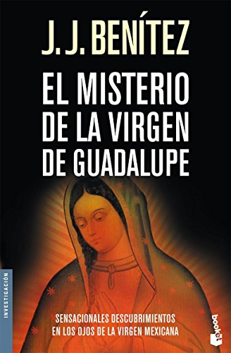 El misterio de la Virgen de Guadalupe (NF) (Biblioteca J. J. Benítez)