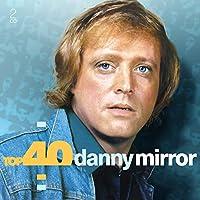 Top 40 - Danny Mirror