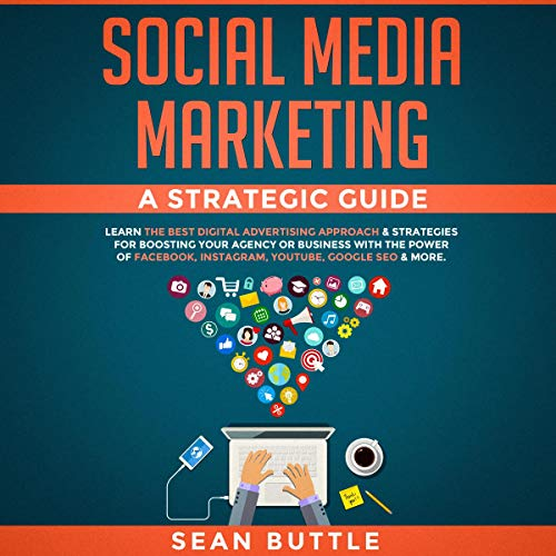 Social Media Marketing: A Strategic Guide Audiobook By Sean Buttle cover art