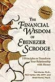 By Ted Klontz - The Financial Wisdom of Ebenezer Scrooge: 5 Principles to Transfo (Reprint) (2008-09-24) [Paperback]
