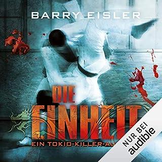 Die Einheit     Ein Tokio-Killer Auftrag              Autor:                                                                                                                                 Barry Eisler                               Sprecher:                                                                                                                                 Peter Lontzek                      Spieldauer: 12 Std. und 28 Min.     145 Bewertungen     Gesamt 4,1