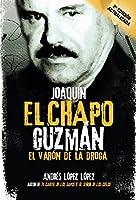 """Joaquín El Chapo Guzmán: El varón de la droga / Joaquín """"El Chapo"""" Guzmán: The Drug Baron"""