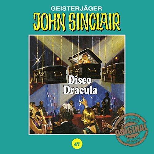Disco Dracula (John Sinclair - Tonstudio Braun Klassiker 47) Titelbild