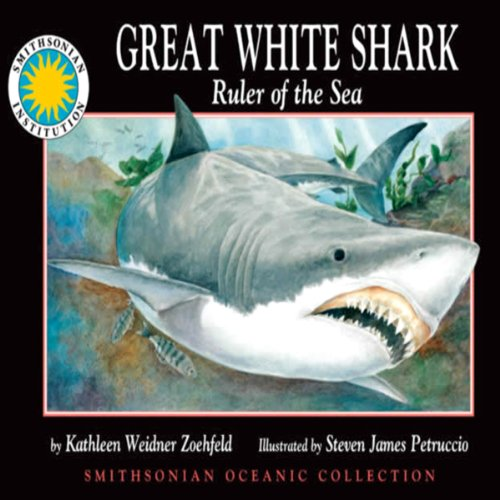 Great White Shark: Ruler of the Sea     Smithsonian Oceanic Collection Book              By:                                                                                                                                 Kathleen Weidner Zoehfeld                               Narrated by:                                                                                                                                 Peter Thomas                      Length: 9 mins     1 rating     Overall 5.0