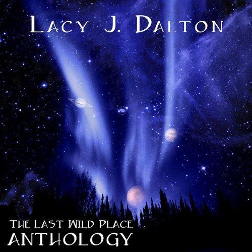 The Last Wild Place Anthology by Lacy J. Dalton (2006-08-03)