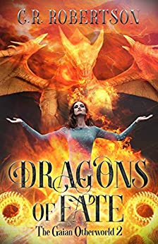Dragons of Fate (The Gaian Otherworld Book 2) by [CR Robertson]