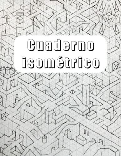 Cuaderno isométrico: Cuaderno de papel isométrico para dibujos en 3D, en perspectiva, arquitectura, paisajismo (21,6 x 27,9cm)