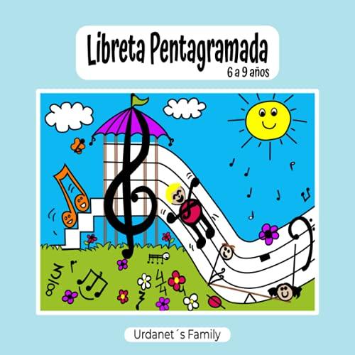 LIBRETA PENTAGRAMADA DE 6 A 9 AÑOS. CUADERNO DE PÁGINAS INFANTILES CON...