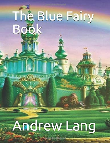 The Blue Fairy Book 1549907425 Book Cover